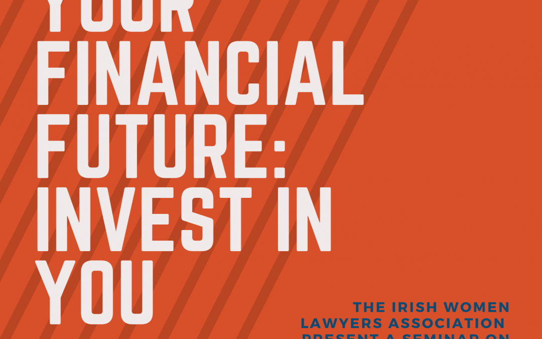 IWLA Executive Series: Maximise your Financial Future – Invest in You