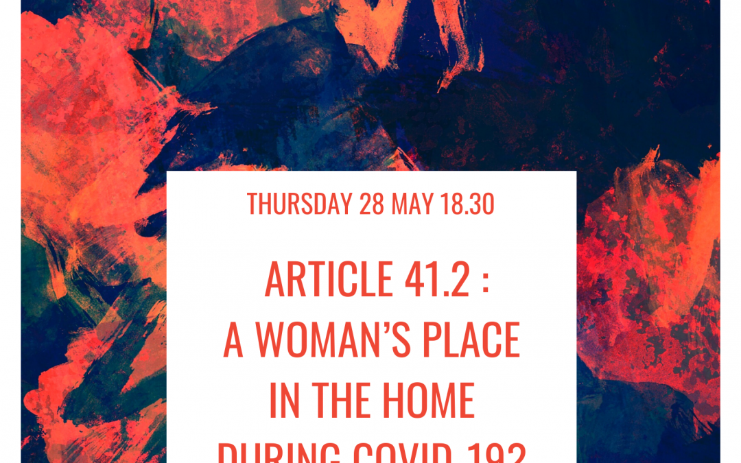 Article 41.2 – A Woman's Place in the home during COVID-19